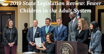 2019 State Legislation Review: Fewer Children in the Adult System