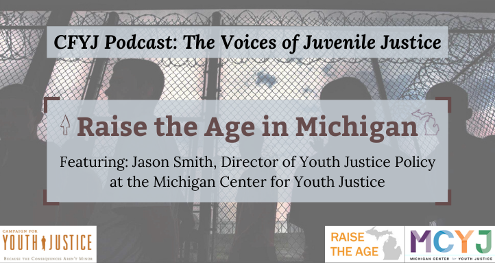 A Discussion with Jason Smith on Raising The Age in Michigan
