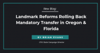 Landmark Reforms Rolling Back Mandatory Transfer in Oregon & Florida