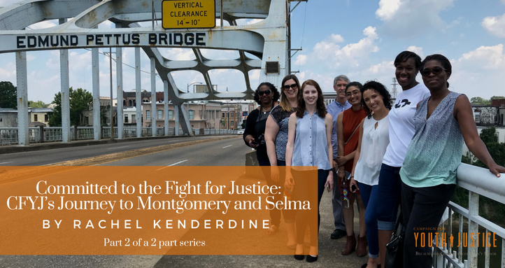 Part II: Committed to the Fight for Justice: CFYJ's Journey to Montgomery and Selma