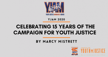 YJAM 2020: Celebrating 15 Years of the Campaign for Youth Justice