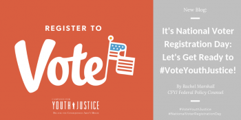 It's National Voter Registration Day: Let's Get Ready to #VoteYouthJustice!