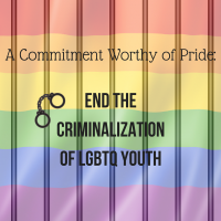 A Commitment Worthy of Pride: End the Criminalization of LGBTQ Youth
