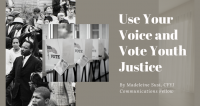Use Your Voice and Vote Youth Justice