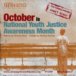 October is National Youth Justice Awareness Month