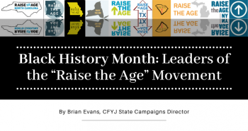 "Black History Month: Leaders of the ""Raise the Age"" Movement"