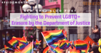 Fighting to Prevent LGBTQ+ Erasure by the Department of Justice