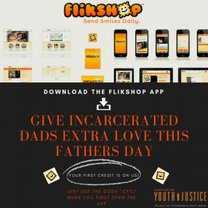 Campaign for Youth Justice Partners with Flikshop to Give Incarcerated Dads Extra Love this Father's Day