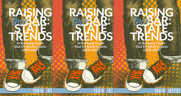 Raising the Bar: State Trends in Keeping Youth Out of Adult Courts, 2015-17